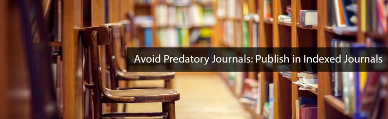 Avoid Predatory journals: Publish in Indexed Journals