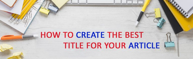How to Create the Best Title for Your Article