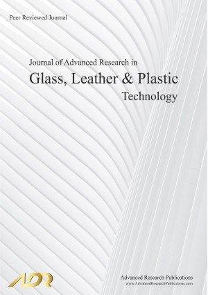 Journal of Advanced Research in Glass, Leather and Plastic Technology