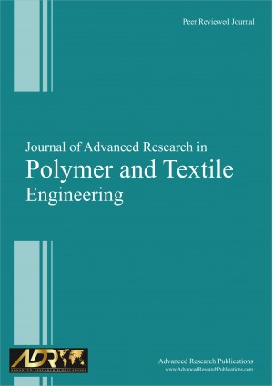 Journal of Advanced Research in Polymer and Textile Engineering