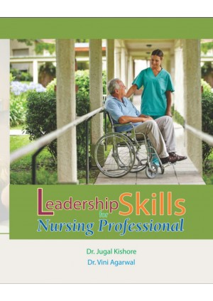 Leadership Skils for Nursing Professionals