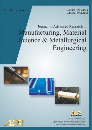Journal of Advanced Research in Manufacturing , Material Science & Metallurgical Engineering