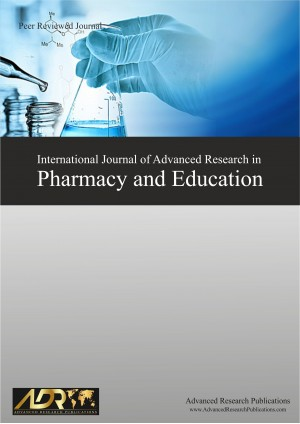 International Journal of Advanced Research in Pharmacy and Education